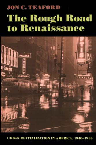 9780801841347: The Rough Road to Renaissance: Urban Revitalization in America, 1940-1985 (Creating the North American Landscape)