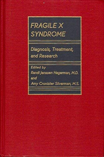 Fragile X Syndrome: Diagnosis, Treatment, and Research: Randi Jenssen Hagerman