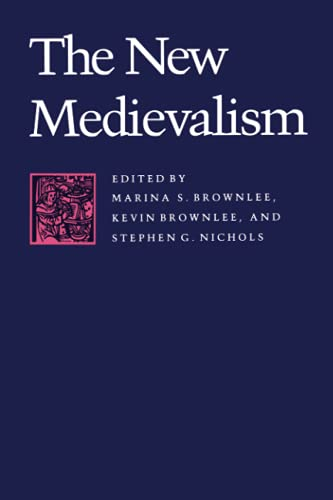 THE NEW MEDIEVALIASM: BROWNLEE, Marina Scordilis,