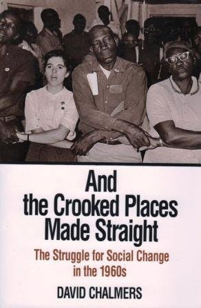 9780801841743: And the Crooked Places Made Straight: The Struggle for Social Change in the 1960s (The American Moment)