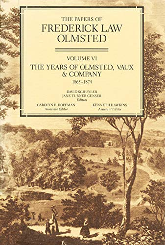 9780801841989: The Papers of Frederick Law Olmsted: The Years of Olmsted, Vaux & Co., 1865–1874 (Volume 6)