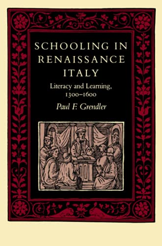 9780801842290: Schooling in Renaissance Italy: Literacy and Learning, 1300-1600 (The Johns Hopkins University Studies in Historical and Political Science)