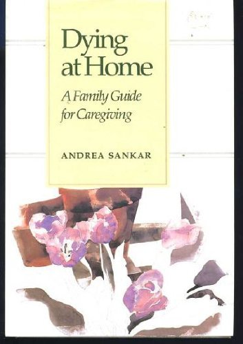 9780801842306: Dying at Home: A Family Guide for Caregiving