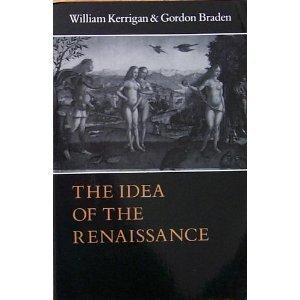 The Idea of the Renaissance: William Kerrigan, Gordon