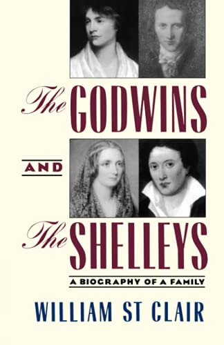 9780801842337: The Godwins and the Shelleys: A Biography of a Family
