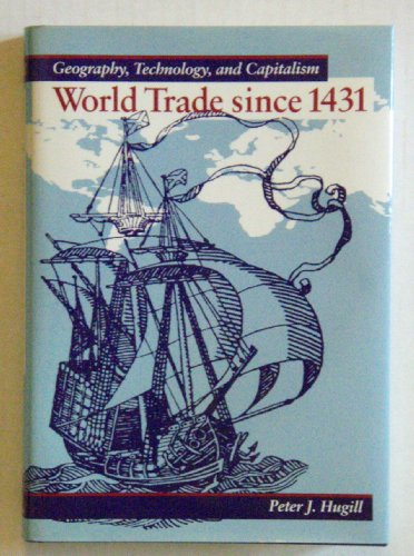 9780801842412: World Trade Since 1431: Geography, Technology, and Capitalism