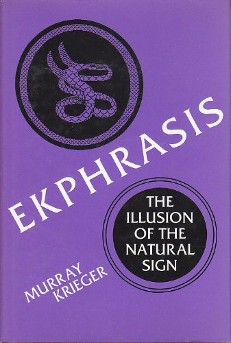 9780801842665: Ekphrasis: The Illusion of the Natural Sign
