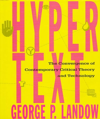 Hypertext: The Convergence of Contemporary Critical Theory and Technology (Parallax: Re-visions of ...