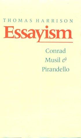 9780801842832: Essayism: Conrad, Musil, and Pirandello