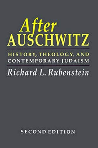 After Auschwitz: History, Theology, and Contemporary Judaism: Richard L. Rubenstein