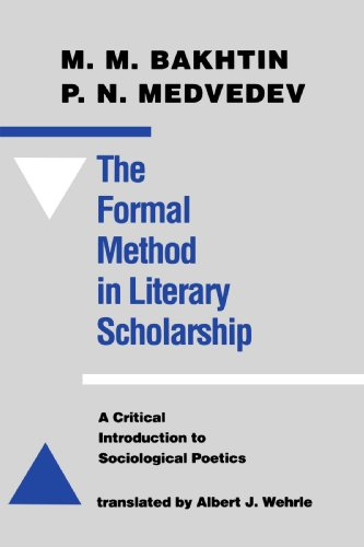 The Formal Method in Literary Scholarship : A Critical Introduction to Sociological Poetics