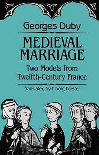 9780801843198: Medieval Marriage: Two Models from Twelfth-Century France (The Johns Hopkins Symposia in Comparative History)