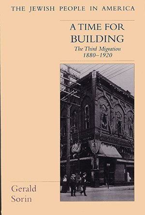 A time for building : the third migration , 1880-1920.: Sorin, Gerald.