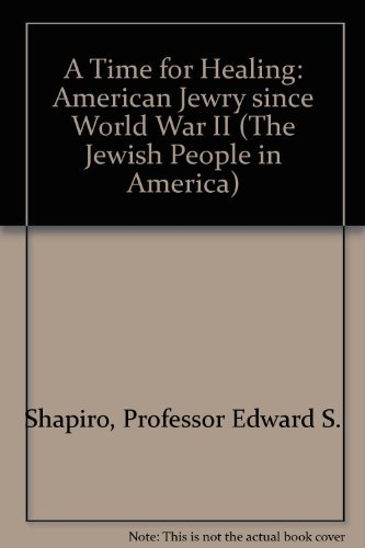 9780801843471: A Time for Healing: American Jewry since World War II (The Jewish People in America)