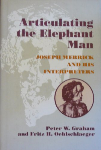 9780801843570: Articulating the Elephant Man: Joseph Merrick and His Interpreters (Parallax: Re-visions of Culture and Society)