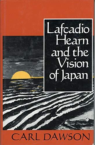 Lafcadio Hearn and the Vision of Japan: Carl Dawson