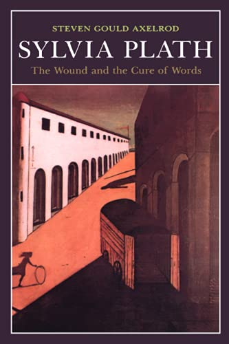9780801843747: Sylvia Plath: The Wound and the Cure of Words