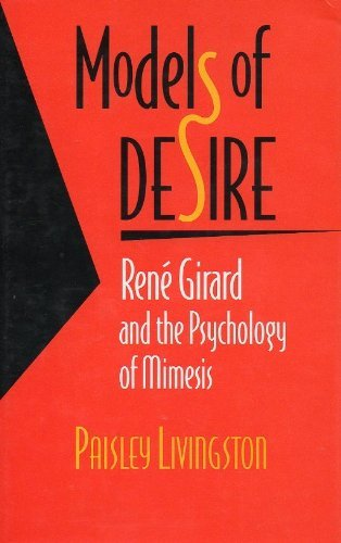 9780801843853: Models of Desire: Rene Girard and the Psychology of Mimesis