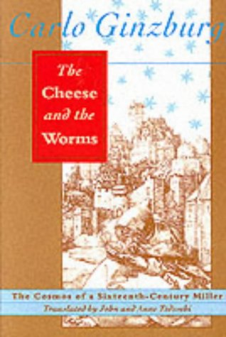 9780801843877: The Cheese and the Worms: The Cosmos of a Sixteenth-Century Miller