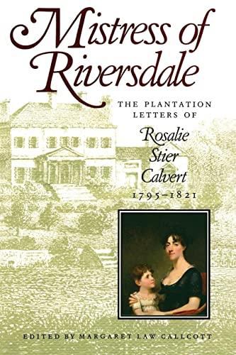 9780801843990: Mistress of Riversdale: The Plantation Letters of Rosalie Stier Calvert, 1795-1821 (Maryland Paperback Bookshelf)