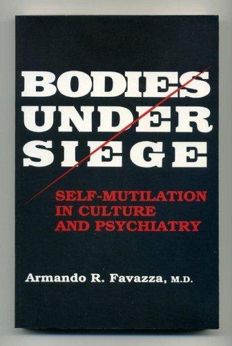 9780801844034: Bodies Under Siege: Self-Mutilation in Culture and Psychiatry