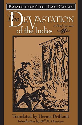 The Devastation of the Indies: A Brief Account: Bartolom? de de Las Casas, Herma Briffault (...