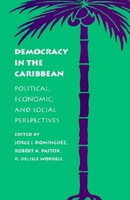 9780801844508: Democracy in the Caribbean: Political, Economic, and Social Perspectives (World Peace Foundation Study)