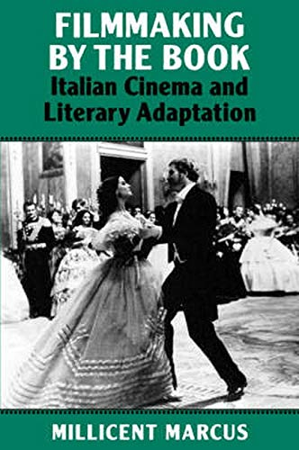 9780801844553: Filmmaking by the Book: Italian Cinema and Literary Adaptation