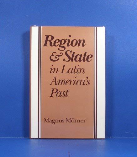 Region and State in Latin America's Past: Magnus Morner