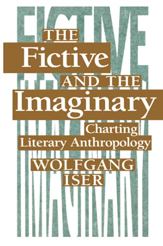 THE FICTIVE AND THE IMAGINARY : Charting Literary Anthropology