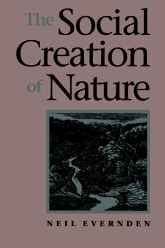 The Social Creation of Nature: Neil Evernden