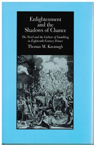 Enlightenment and the Shadows of Chance: The Novel and the Culture of Gambling in ...