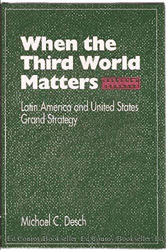 When the Third World Matters: Latin America: Desch PhD, Professor