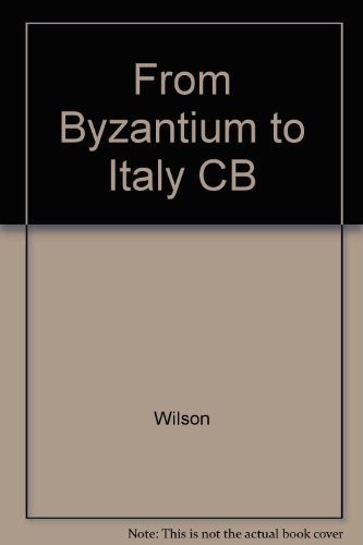 9780801845635: From Byzantium to Italy: Greek Studies in the Italian Renaissance