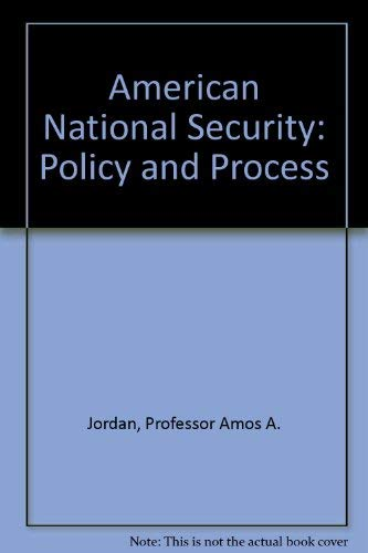 9780801845703: American National Security: Policy and Process