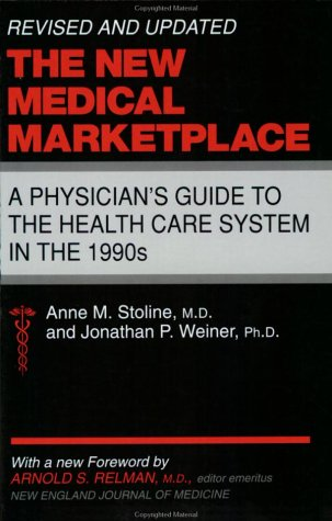9780801845833: The New Medical Marketplace: A Physician's Guide to the Health Care System in the 1990s