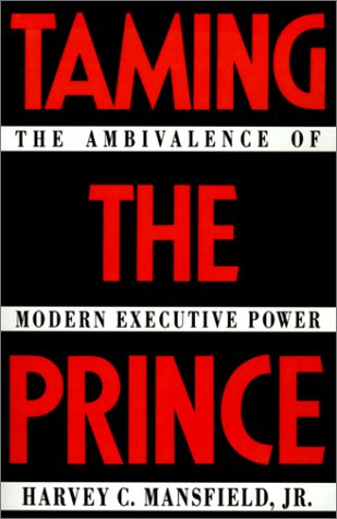 9780801845895: Taming the Prince: The Ambivalence of Modern Executive Power