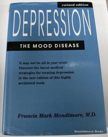 9780801845925: Depression, the Mood Disease (A Johns Hopkins Press Health Book)