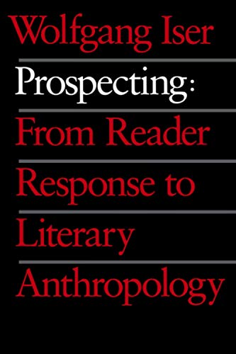 9780801845932: Prospecting: From Reader Response to Literary Anthropology