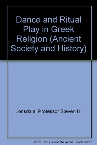 Dance and Ritual Play in Greek Religion: Lonsdale, Professor Steven