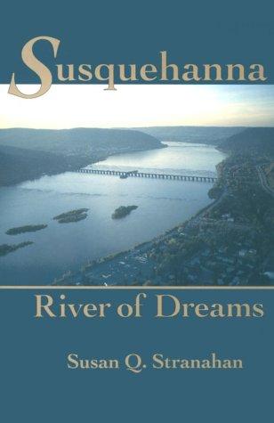 9780801846021: Susquehanna, River of Dreams