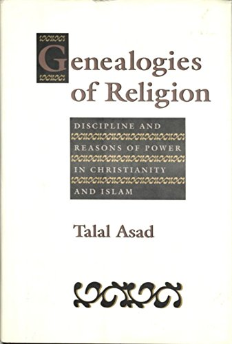 9780801846311: Genealogies of Religion: Discipline and Reasons of Power in Christianity and Islam
