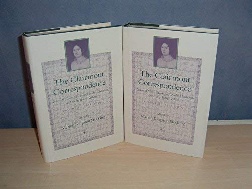 9780801846335: The Clairmont Correspondence: Letters of Claire Clairmont, Charles Clairmont, and Fanny Imlay Godwin, 1808-1879