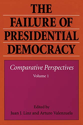 9780801846403: The Failure of Presidential Democracy: Comparative Perspectives, Vol. 1