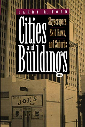 9780801846472: Cities and Buildings: Skyscrapers, Skid Rows, and Suburbs (Creating the North American Landscape (Hardcover))
