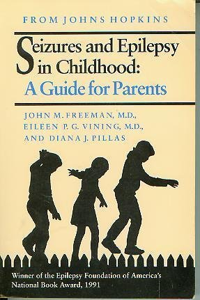 SEIZURES & EPILEPSY IN CHILDHOOD : A Guide For Parents