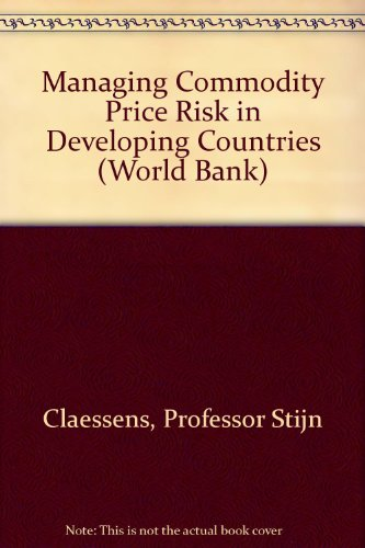 9780801846625: Managing Commodity Price Risk in Developing Countries (World Bank)