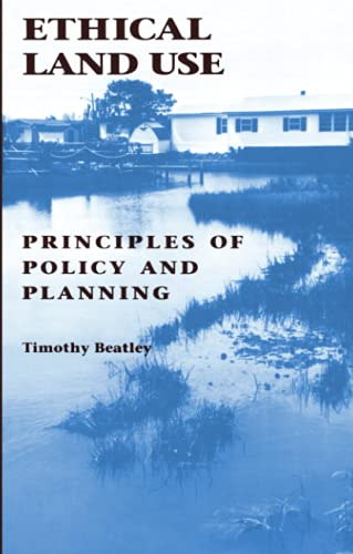 9780801846991: Ethical Land Use: Principles of Policy and Planning