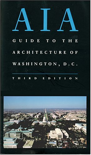 9780801847134: AIA Guide to the Architecture of Washington, D.C.