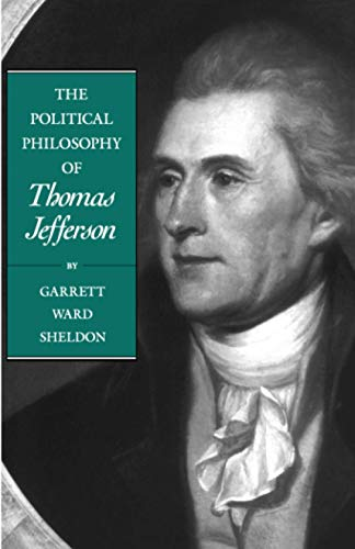 9780801847141: The Political Philosophy of Thomas Jefferson (The Political Philosophy of the American Founders)
